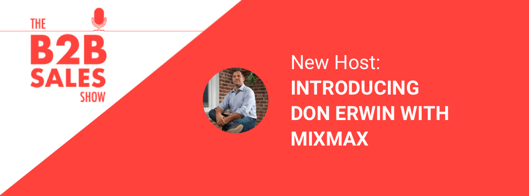 Introducing New B2B Sales Show Co-Host Don Erwin