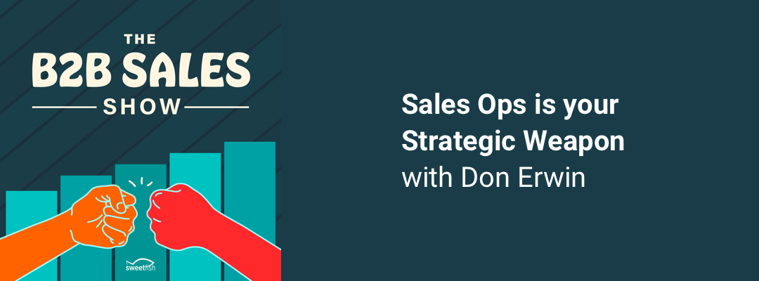 Sales OPS is your Strategic Weapon w/ Don Erwin