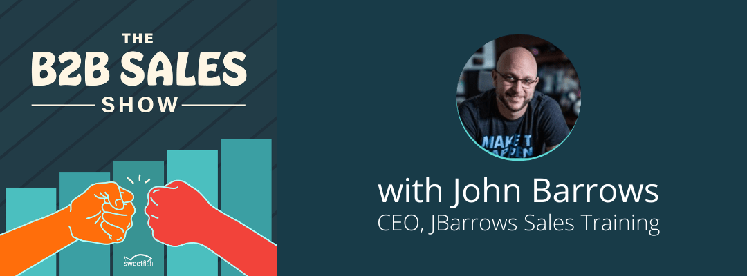 How to Do Sales the Right Way with John Barrows