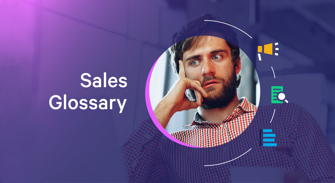Your Essential Sales Glossary—The 99 Terms You Need to Know