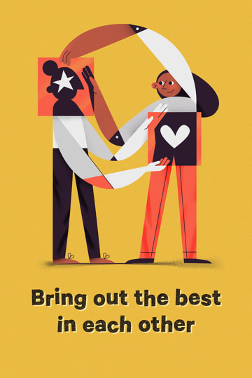 Bring out the best in each other