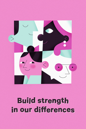 Build strengths in our differences